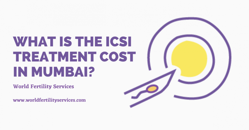 ICSI treatment Cost in Mumbai