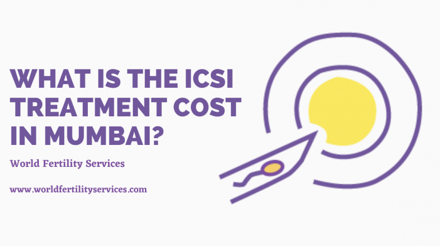 ICSI treatment Cost in Mumbai