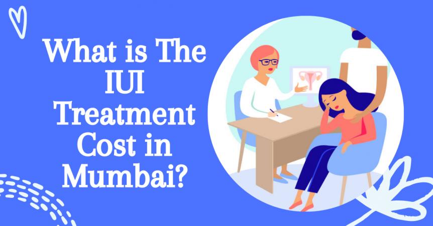 IUI Treatment Cost in Mumbai